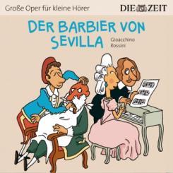 Große Oper für kleine Hörer Der Barbier von Sevilla (Gioacchino Rossini), Hörbuch-CD