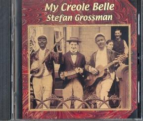 Grossman, Stefan: My Creole Belle CD