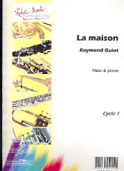 Guiot, Raymond: La Maison pour flute et piano
