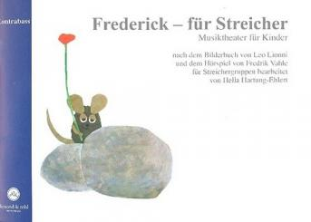 Hartung-Ehlert, Hella: Frederick für Streicher Ausgabe für Kontrabass, Musiktheater für Kinder für Streichergruppen