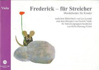 Hartung-Ehlert, Hella: Frederick für Streicher Ausgabe für Viola, Musiktheater für Kinder für Streichergruppen