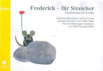 Hartung-Ehlert, Hella: Frederick für Streicher Ausgabe für Violine, Musiktheater für Kinder für Streichergruppen