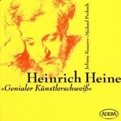 Heinrich Heine - Genialer Künstlerschweiß CD