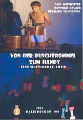 Hofmeister, Gabi: Von der Buschtrommel zum Handy (+CD +CD-Rom) Eine Multimediashow, Partitur mit Aufführungshinweisen