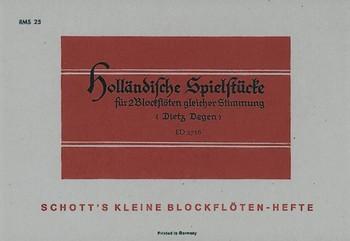 HOLLAENDISCHE SPIELSTUECKE FUER 2 BLOCKFLOETEN GLEICHER STIMMUNG ODER, ANDERE MELODIE-INSTRUMENTE PARTITUR