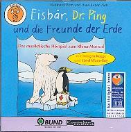 Horn, Reinhard: Eisbär Dr. Ping und die Freunde der Erde Hörspiel-CD zum Klima-Musical
