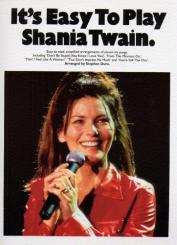 IT'S EASY TO PLAY SHANIA TWAIN: SONGBOOK FOR PIANO AND VOICE