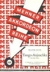 Jäger, Walter: Tango Anjuschka Gesang/Akkordeon Mehner Akkordeon Reihe 166