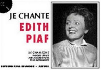 Je chante Edith Piaf 25 chansons paroles seules avec accords pour, tous instruments