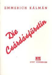 Kálmán, Emmerich: Die Csárdásfürstin Libretto (dt)