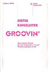 Kanzleiter, Dieter: Groovin' für 2-4 Trompeten in C (Rhythmusgruppe ad lib), Spielpartitur