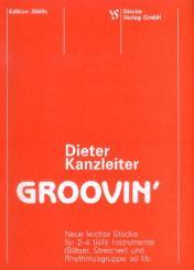 Kanzleiter, Dieter: Groovin' Neue leichte Stücke für 2-4 tiefe Instrumente (Bläser, Streicher), und Rhythmusgruppe ad lib.
