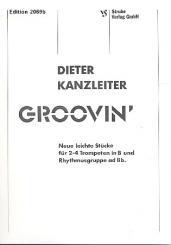 Kanzleiter, Dieter: Groovin' neue leichte Stücke für 2-4 Trompeten in B und, Rhythmusgruppe ad lib.