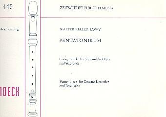 Keller-Loewy, Walter: Pentatonikum Lustige Stücke für Sopranblockflöten und, Stabspiele