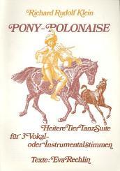 Klein, Richard Rudolf: Pony-Polonaise Heitere Tier-Tanz-Suite für 3 Vokal- oder Instrumentalstimmen, Partitur