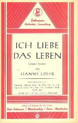 Löhr, Hanns: Ich liebe das Leben: für Salonorchester, Direktion und Stimmen