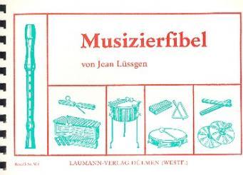 Lüssgen, Jean: Musizierfibel Musikalische Grund- ausbildung mit Sopranblockflöte, und Schlagwerk