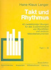 Langer, Hans Klaus: Takt und Rhythmus, Teil 1-3 40 zweistimmige Übungen f.d.Zu-, sammenspiel von Blockflöten