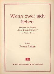 Lehár, Franz: Wenn zwei sich lieben: Walzerlied aus Der Rastelbinder für Gesang und, Klavier