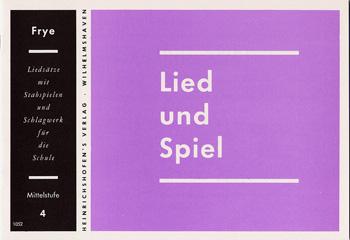 LIED UND SPIEL HEFT 4, MITTELSTU- FE, FUER STABSPIELE UND SCHLAGWERK, FRYE, KARL, ED