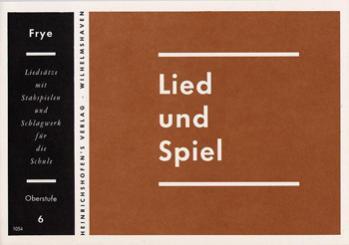 LIED UND SPIEL HEFT 6, OBERSTUFE FUER STABSPIELE UND SCHLAGWERK, FRYE, KARL, ED