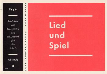 LIED UND SPIEL HEFT 8, OBERSTUFE FUER STAGSPIELE UND SCHLAGWERK, FRYE, KARL, ED