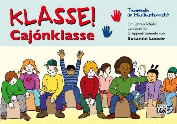 Loeser, Susanne: Klasse Cajonklasse für Cajon-Ensemble (Klassenmusizieren)