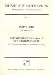 Loth, Urban: 3 geistliche Konzerte zur Weihnachtszeit für 2 Tenöre (Soprane) und Bc, Partitur