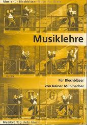 Mühlbacher, Rainer: Musiklehre für Blechbläser Theorie und praktische Übungen