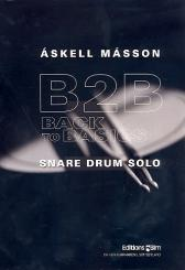Másson, Áskell: B2B - Back to Basics for snare drum