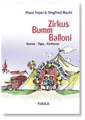 Macht, Siegfried: Zirkus Bumm Balloni Szenen, Tipps, Partituren