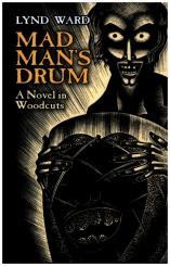 Mad Man's Drum - A Novel in Woodcuts