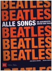 Margotin, Philippe: Beatles - Alle Songs Die Geschichten hinter den Beatles-Songs
