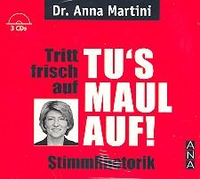 Martini, Anna: Tritt frisch auf - Tu's Maul auf - Stimmrhetorik 3 CD's
