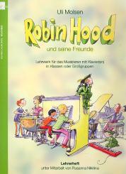 Molsen, Uli: Robin Hood und seine Freunde Lehrerheft, Klassenmusizieren mit Klavier