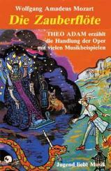 Mozart, Wolfgang Amadeus: DIE ZAUBERFLOETE   -MC- THEO ADAM ERZAEHLT DIE HANDLUNG DER OPER MIT, VIELEN MUSIKBEISPIELEN