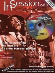 Parker, Charlie: In Session with Charlie Parker (+CD): Tenor saxophone Bb edition, playalong with 6 classics