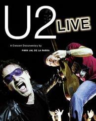 Parra, Pimm Jal de la: U2 LIVE A CONCERT DOCUMENTARY