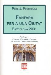 Puértolas, Pere J.: Fanfara per a una Ciutat for 4 horns, 4 trumpets, 3 trombones, 2 baritones, 2 tubes and, 3 percussionists,  score