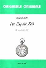 Rath, Siegfried: Der Zug der Zeit für sprechenden Chor