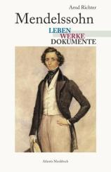 Richter, Arnd: Mendelssohn Leben, Werke, Dokumente