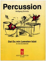 Schmitz Wolfgang: Dat du min leevsten buest für die Grundschule Percussion
