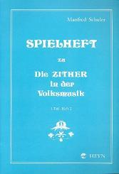 Schuler, Manfred: Spielheft Band 1 Teil 2 zu Die Zither in der Volksmusik