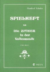 Schuler, Manfred: Spielheft Band 2 Teil 3 zu Die Zither in der Volksmusik
