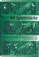 Stahl, Volkhard: 40 Spielstücke in der unteren und mitteleren Lage für Blechbläser, Musik für Blechbläser