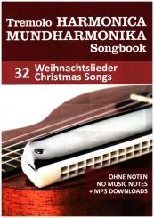 Tremolo Mundharmonika Songbook - 32 Weihnachtslieder für Tremolo und Octav Mundharmonika - ohne Noten + MP3 Sound