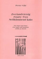 Vähi, Peeter: Zweiundvierzig für Oboe (Trompete in D) und Orgel