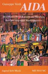 Verdi, Giuseppe: AIDA MC HELMUT LOHNER ERZAEHLT DIE HANDLUNG DER, OPER MIT VIELEN MUSIKBEISPIELEN