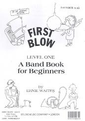 Waites, Ernie: First blow Level 1: 3. Stimme in B A Band Book for Beginners