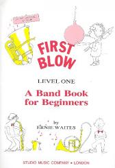 Waites, Ernie: First blow level 1: Partitur A band book for beginners